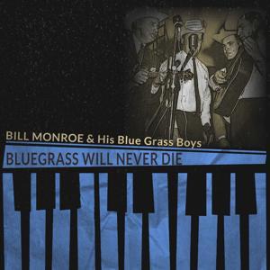 Bluegrass Will Never Die
