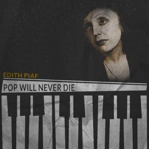 Pop Will Never Die