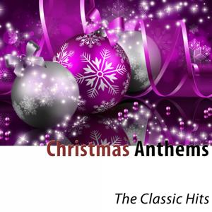 Christmas Anthems: The Classic Hits (Remastered)