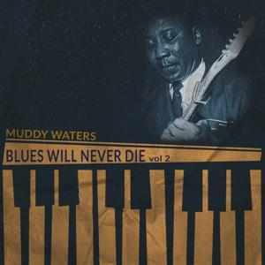 Blues Will Never Die, Vol. 2