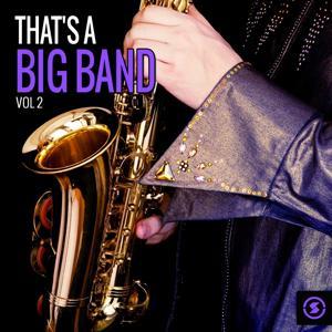 That's a Big Band, Vol. 2