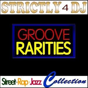 Strictly 4 DJ: Groove Rarities (Street Rap Jazz Collection)