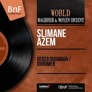 Debza Oudmagh / Idhrimen (Mono Version)