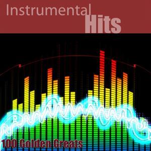 Instrumental Hits: 100 Golden Greats (Remastered)