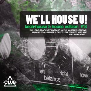 We'll House U! - Tech House & House Edition, Vol. 13