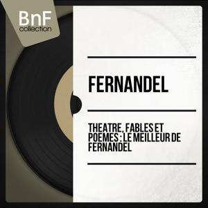 Théâtre, fables et poèmes : le meilleur de Fernandel (Mono version)
