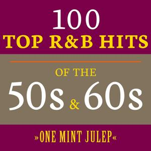 One Mint Julep: 100 Top R&B Hits of the 50s & 60s