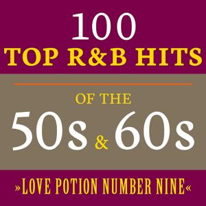 Love Potion Number Nine: 100 Top R&B Hits of the 50s & 60s