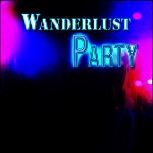 Wanderlust Party (75 Massive Hot Dance Hits 2015)