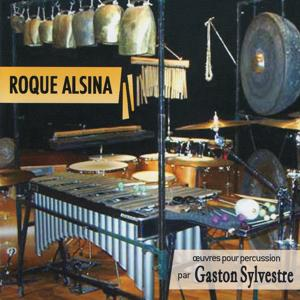 Carlos Roqué Alsina: Œuvres pour percussion par Gaston Sylvestre