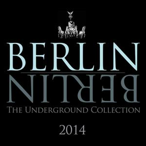 Berlin Berlin - The Best of 2014 - The Underground Collection