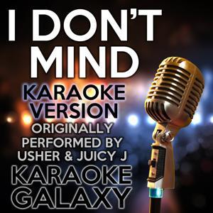 I Don't Mind (Karaoke Version) (Originally Performed By Usher & Juicy J)
