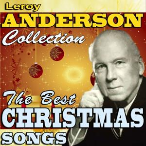Leroy Anderson Collection (The Best Christmas Songs)