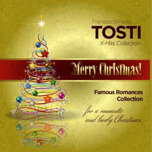 Merry Christmas! Tosti X-Mas Collection (Famous Romances Collection for a Romantic and Lovely Christmas)