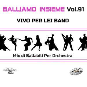 Balliamo insieme, Vol. 91 (Mix di ballabili per orchestra)