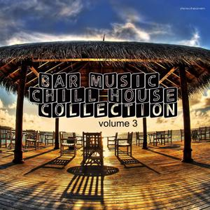 Bar Music Chillhouse Collection, Vol. 3