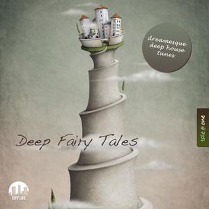 Deep Fairy Tales, Vol. 1 - Dreamesque Deep House Tunes