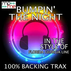 Bumpin' The Night (Originally Performed by Florida Georgia Line) [Karaoke Versions]