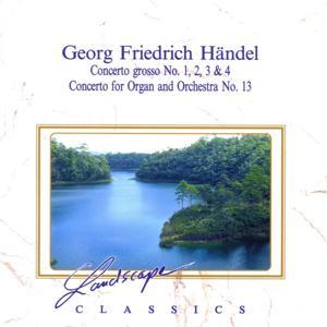 Georg Friedrich Händel: Concerto Grosso 1, 2, 3 & 4, Konzert für Orgel & Orchester Nr. 13, F-Dur