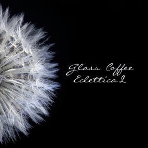 Eclettica 2 by Glass Coffee