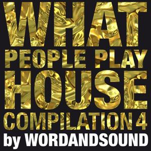 What People Play House Compilation 4 by Wordandsound