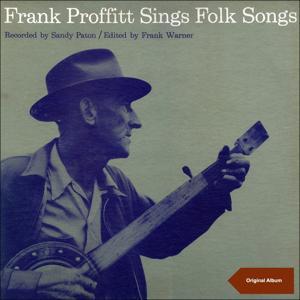 Frank Proffitt Sings Folk Songs (Original Album)