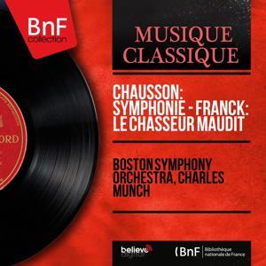 Chausson: Symphonie - Franck: Le chasseur maudit (Mono Version)