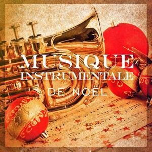 Musique instrumentale de Noël (20 versions instrumentales des plus belles chansons de Noël)
