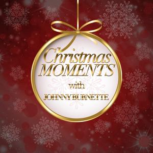 Christmas Moments with Johnny Burnette