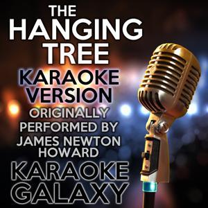 The Hanging Tree (Karaoke Version) (Originally Performed By James Newton Howard)