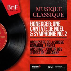 Honegger: Une cantate de Noël & Symphonie No. 2 (Stereo Version)