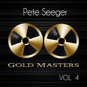 Gold Masters: Pete Seeger, Vol. 4