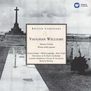 Vaughan Williams: Dona nobis pacem/Sancta Civitas