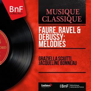 Fauré, Ravel & Debussy: Mélodies (Mono Version)