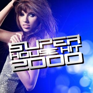 Super House Hit 2000