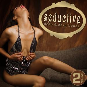 Seductive - Deep & Sexy House, Vol. 2