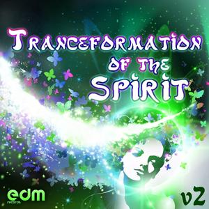 Tranceformation Of The Spirit, Vol. 2