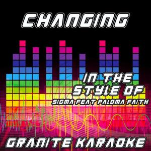 Changing (Originally Performed by Sigma feat Paloma Faith) [Karaoke Versions]