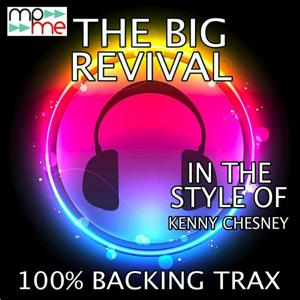 The Big Revival (Originally Performed by Kenny Chesney) [Karaoke Versions]