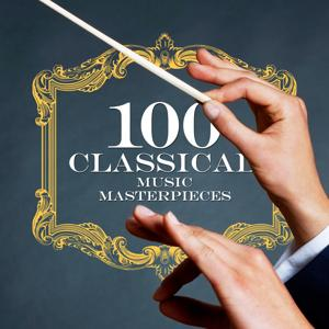 100 Masterpieces of Classical Music (Remastered)