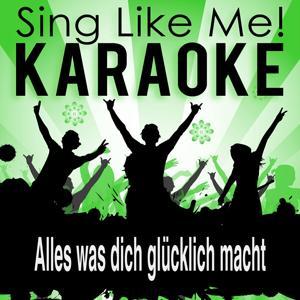 Alles was dich glücklich macht (Karaoke Version)