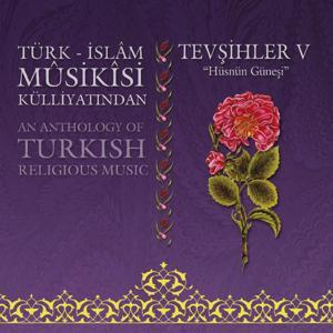 Türk İslâm Mûsikîsi Külliyatından Tevşihler, Vol. 5 (Hüşnü Güneşi)