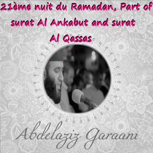 21ème nuit du Ramadan, Part of surat Al Ankabut and surat Al Qassas (Quran)