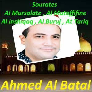 Sourates Al Mursalate, Al Mutaffifine, Al Inshiqaq, Al Buruj, At Tariq (Quran)