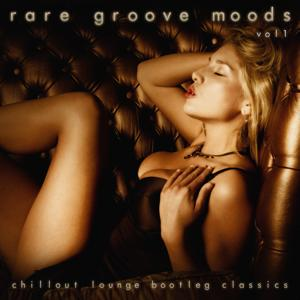Rare Groove Moods - Chillout Lounge Bootleg Classics (Vol.1)