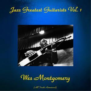 Jazz Greatest Guitarists, Vol. 1 (All Tracks Remastered)