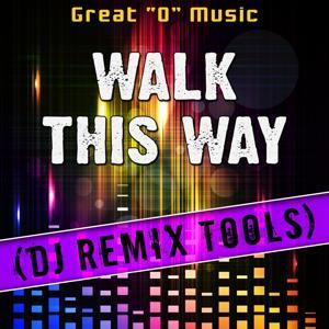 Walk This Way (DJ Remix Tools)