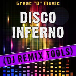 Disco Inferno (DJ Remix Tools)