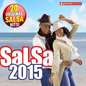 Salsa 2015 - 20 Original Salsa Hits! (Salsa Romántica y Para Bailar: Puertoriqueña, Cubana, Dominicana, Colombiana, Venezolana)