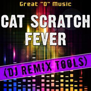 Cat Scratch Fever (DJ Remix Tools)